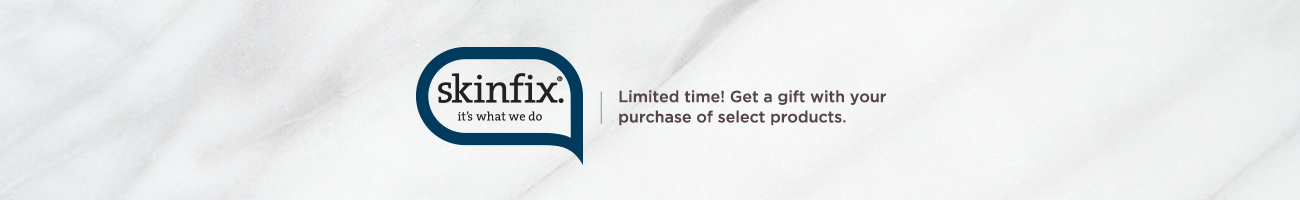 Skinfix.  Limited time! Get a gift with your purchase of select products.