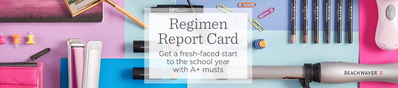 Regimen Report Card. Get a fresh-faced start to the school year with A+ musts