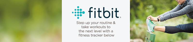 Fitbit. Step up your routine & take workouts to the next level with a fitness tracker below