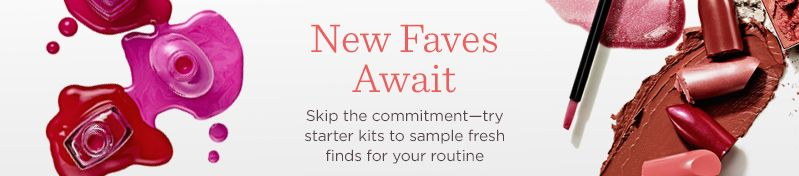 New Faves Await,  Skip the commitment—try starter kits to sample fresh finds for your routine