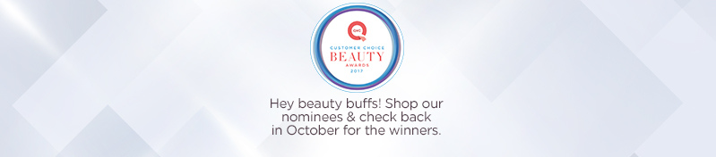 QVC® Customer Choice® Beauty Awards 2017. Hey beauty buffs! Shop our nominees & check back in October for the winners.