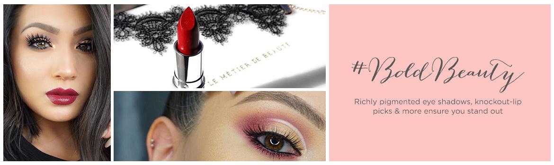 #BoldBeauty  Richly pigmented eye shadows, knockout-lip picks & more ensure you stand out