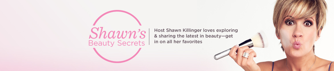 Host Shawn Killinger loves exploring & sharing the latest in beauty—get in on all her favorites