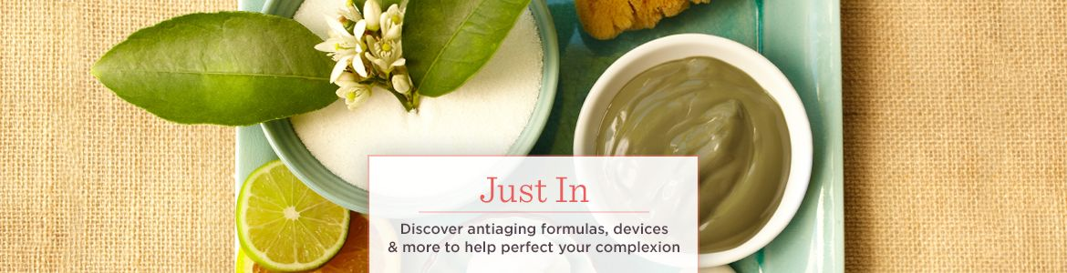 Just In, Discover antiaging formulas, devices & more to help perfect your complexion