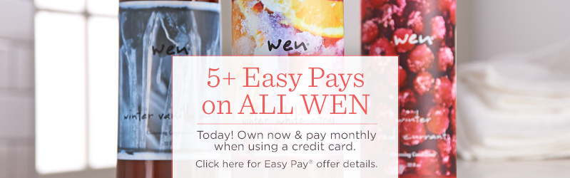 5+ Easy Pays on ALL WEN, Today! Own now & pay monthly when using a credit card.