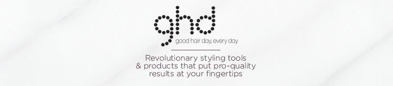 ghd, Revolutionary styling tools & products that put pro-quality results at your fingertips