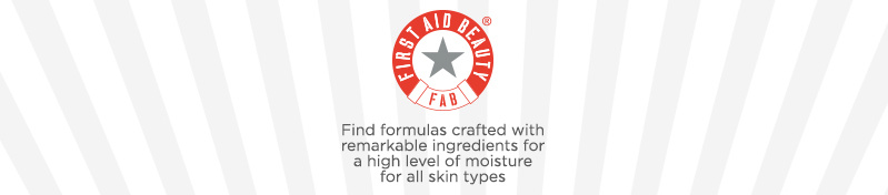 First Aid Beauty, Find formulas crafted with remarkable ingredients for a high level of moisture for all skin types