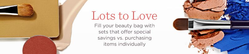 Lots to Love,  Fill your beauty bag with sets that offer special savings vs. purchasing items individually