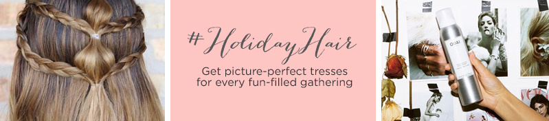#HolidayHair  Get picture-perfect tresses for every fun-filled gathering