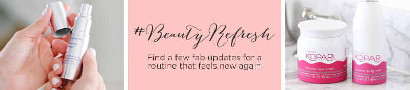 #BeautyRefresh  Make your routine feel brand-new again with a few fabulous updates!