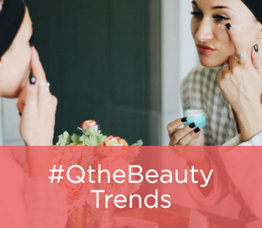 #QtheBeauty Trends