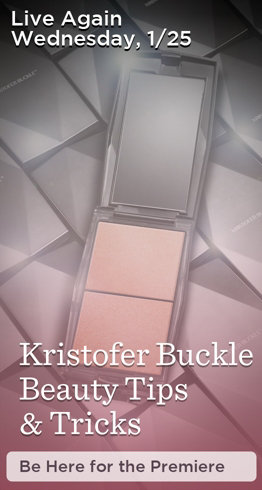 Live Again Wednesday, 1/25  Kristofer Buckle Beauty Tips & Tricks  Be Here for the Premiere