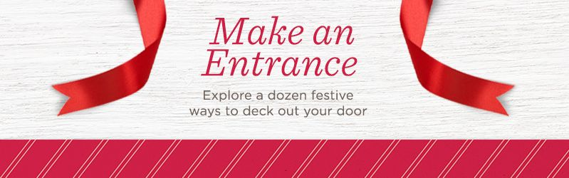 Make an Entrance, Explore a dozen festive ways to deck out your door