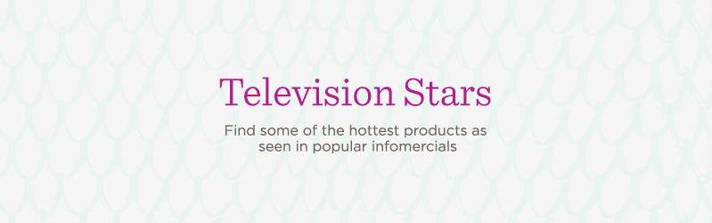 Television Stars  Find some of the hottest products as seen in popular infomercials
