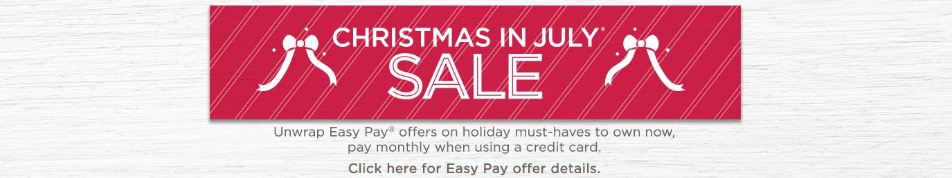 Easy Pay Offers — Christmas in July Sale — QVC.com