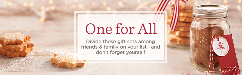 One for All, Divide these gift sets among friends & family on your list—and don't forget yourself!