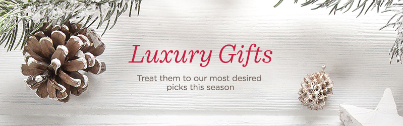 Luxury Gifts. Treat them to our most desired picks this season
