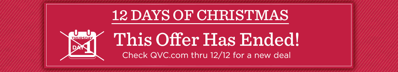 This Offer Has Ended! Check QVC.com thru 12/12 for a new deal