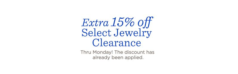Extra 15% off Select Jewelry Clearance. Thru Monday! The discount has already been applied.