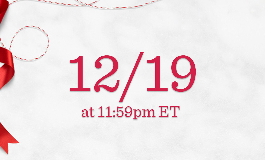 12/19 at 11:59pm ET