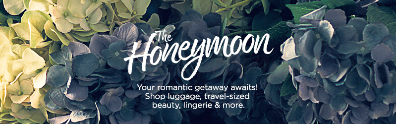 The Honeymoon. Your romantic getaway awaits! Shop luggage, travel-sized beauty, lingerie & more.