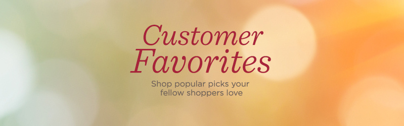 Customer Favorites. Shop popular picks your fellow shoppers love