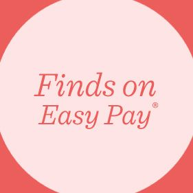 Finds on Easy Pay®