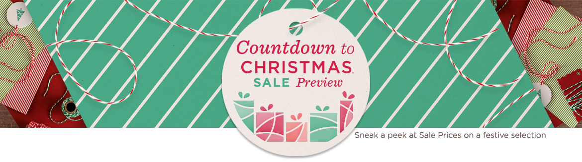 Countdown to Christmas® Sale Preview — Sneak a peek at Sale Prices on a festive selection