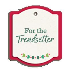 For the Trendsetter