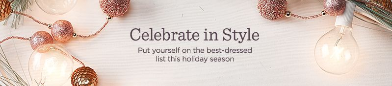 Celebrate in Style, Put yourself on the best-dressed list this holiday season