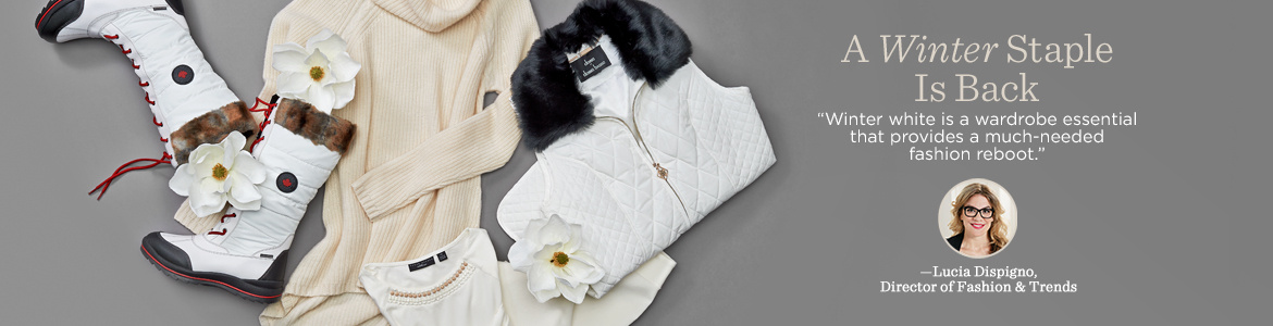"A Winter Staple is Back, ""Winter white Is a wardrobe essential that provides a much-needed fashion reboot."" — Lucia Dispigno, Director of Fashion & Trends"
