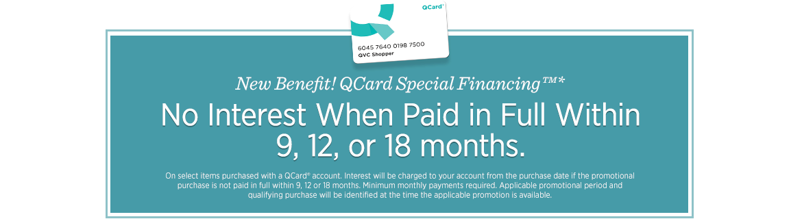 New Benefit! QCard Special Financing™*