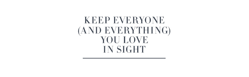 Keep Everyone (and Everything) You Love In Sight