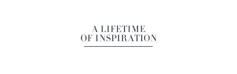 A Lifetime of Inspiration