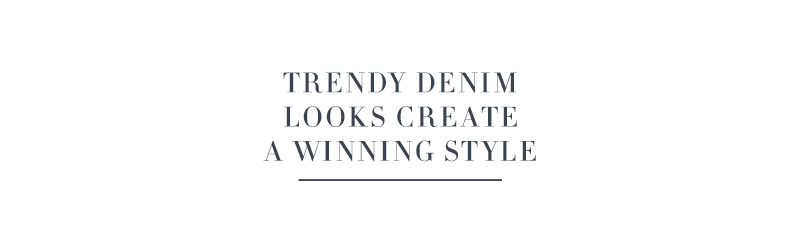 Trendy Denim Looks Create a Winning Style