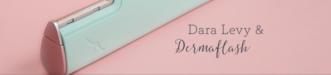 Dara Levy & DERMAFLASH