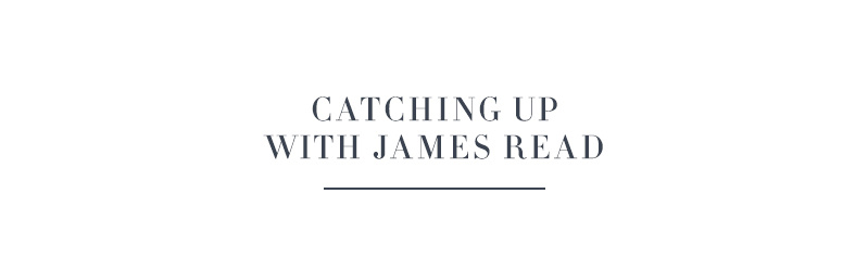 Catching Up with James Read