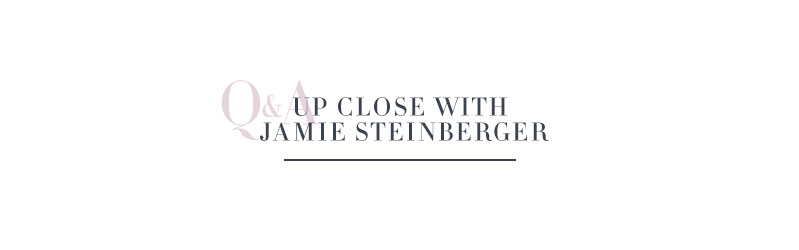 Up Close with Jamie Steinberger