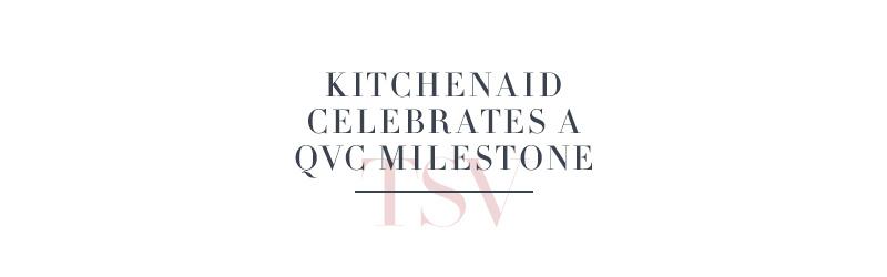KitchenAid Celebrates A QVC Milestone