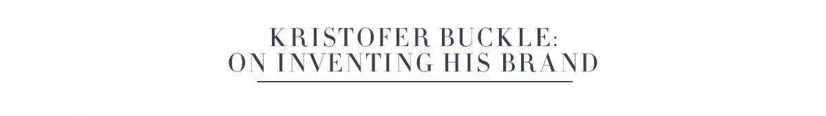 Kristofer Buckle: On Inventing Brand