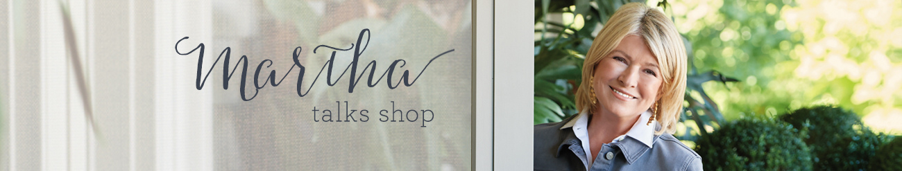 Martha Talks Shop