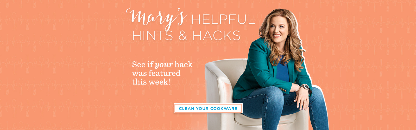Mary's Helpful Hints & Hacks. See if your hack was featured this week!