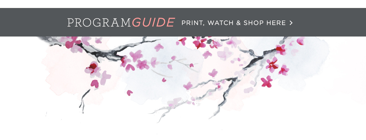 Program Guide. PRINT, WATCH & SHOP HERE