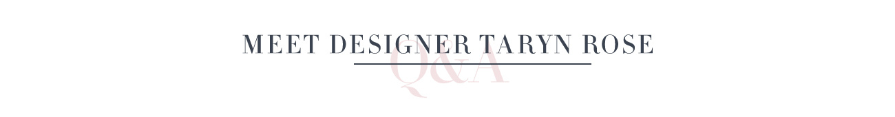 Meet Designer Taryn Rose