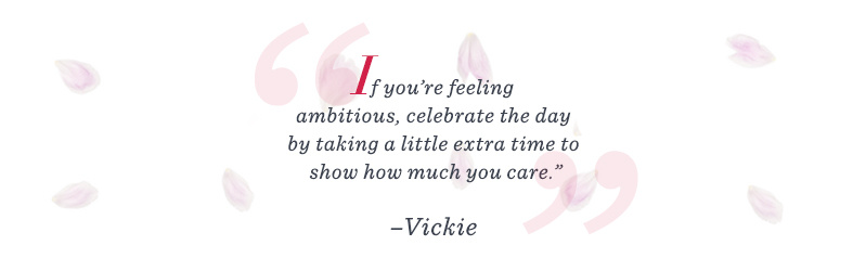 """QVC gives me lots of options for treating those I love to something special for Valentine's Day."" –Carolyn ""If you're feeling ambitious, celebrate the day by taking a little extra time to show how much you care."" –Vickie"
