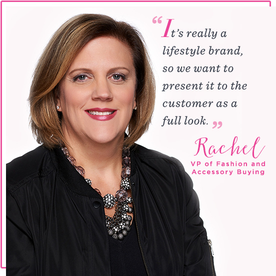 Rachel, VP of Fashion and Accessory Buying