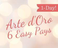 1-Day Arte d'Oro(R) Offer