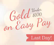 Select Gold $100 & Under on Easy Pay