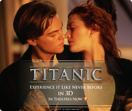 Titanic in 3D. In theatres now.