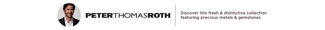 Peter Thomas Roth — Discover this fresh & distinctive collection featuring precious metals & gemstones